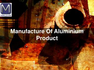 Manufacturers of Aluminium Products in India