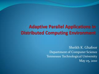Adaptive Parallel Applications in Distributed Computing Environment