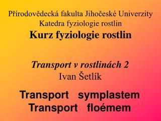 Transport v rostlinách 2 Ivan Šetlík