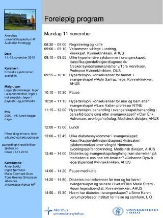 Mandag 11.november 08:30 – 09:00   Registrering og kaffe