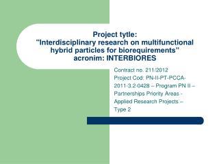 Contract no. 211/2012 Project Cod: PN-II-PT-PCCA- 2011-3.2-0428 – Program PN II –