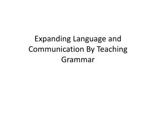 Expanding Language and Communication By Teaching Grammar