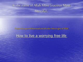 In the name of Allah Most Gracious Most Merciful .
