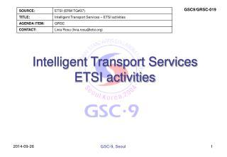 Intelligent Transport Services ETSI activities