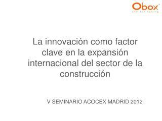 La innovación como factor clave en la expansión internacional del sector de la construcción