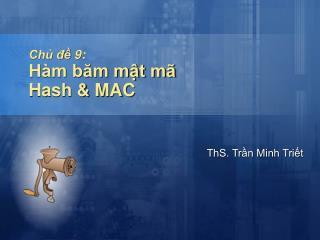 Chủ đề 9: Hàm băm mật mã Hash & MAC