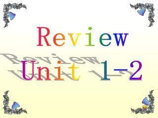 Review  Unit 1-2