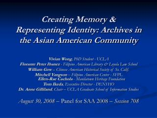 Creating Memory & Representing Identity: Archives in the Asian American Community