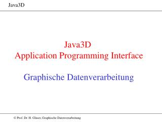 Java3D  Application Programming Interface Graphische Datenverarbeitung