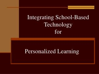 Integrating School-Based Technology  for
