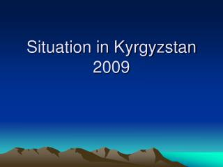 Situation in Kyrgyzstan 2009