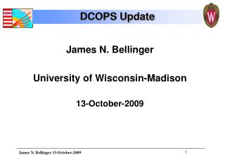 James N. Bellinger University of Wisconsin-Madison 13-October-2009