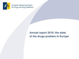 Annual report 2010: the state  of the drugs problem in Europe
