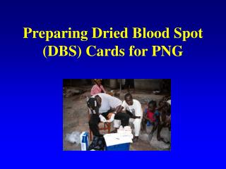 Preparing Dried Blood Spot (DBS) Cards for PNG