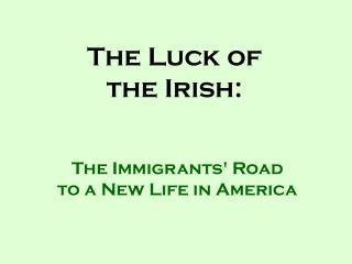 The Luck of the Irish:
