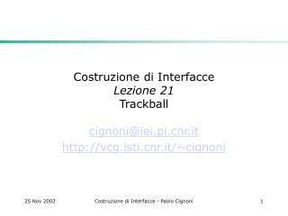 Costruzione di Interfacce Lezione 21  Trackball