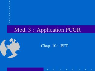 Mod. 3 :  Application PCGR