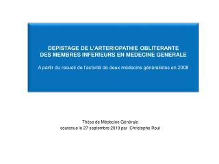 Thèse de Médecine Générale soutenue le 27 septembre 2010 par  Christophe  Roul