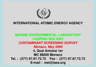 INTERNATIONAL ATOMIC ENERGY AGENCY MARINE ENVIRONMENTAL LABORATORY CASPIAN SEA 2005
