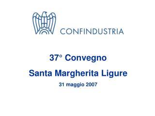 37° Convegno  Santa Margherita Ligure 31 maggio 2007