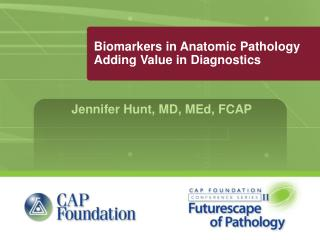 Biomarkers in Anatomic Pathology Adding Value in Diagnostics