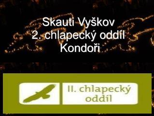 Skauti Vy�kov 2. chlapeck� odd�l   Kondo?i