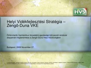 Helyi Vidékfejlesztési Stratégia – Zengő-Duna VKE
