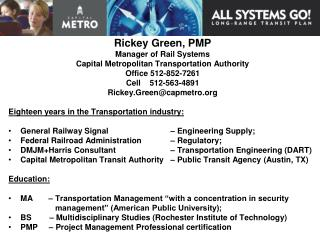 Rickey Green, PMP Manager of Rail Systems Capital Metropolitan Transportation Authority