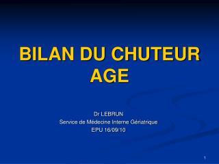 BILAN DU CHUTEUR AGE