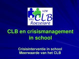 CLB en crisismanagement in school