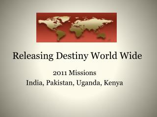 Releasing Destiny World Wide