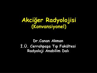 Akci?er Radyolojisi (Konvansiyonel)