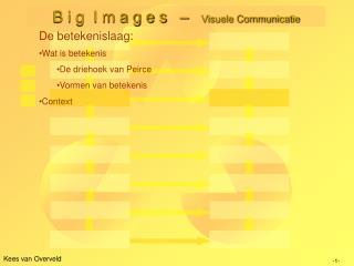 B i g  I m a g e s   –    Visuele Communicatie