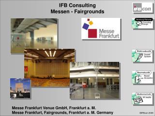 Messe Frankfurt Venue GmbH, Frankfurt a. M. Messe Frankfurt, Fairgrounds, Frankfurt a. M. Germany