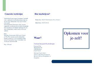 Waar? Centrum Integrale Psychotherapie Generaal Van  Merlenstraat 46 2600 Berchem 03/239 61 03