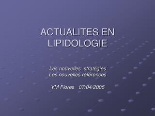 ACTUALITES EN LIPIDOLOGIE