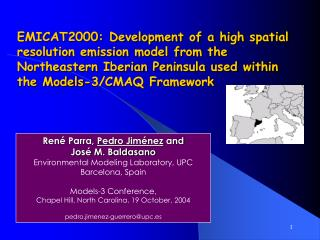 Ren� Parra,  Pedro Jim�nez  and  Jos� M. Baldasano Environmental Modeling Laboratory, UPC