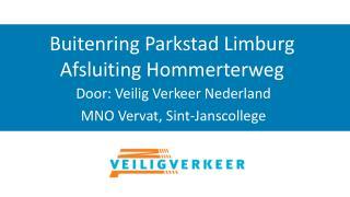 Buitenring Parkstad Limburg Afsluiting Hommerterweg