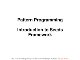 Pattern Programming Introduction to Seeds Framework