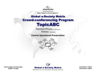 Global e-Society Matrix Crowd-conferencing Program  TopicABC