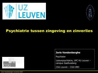 Joris Vandenberghe Psychiater Liaisonpsychiatrie, UPC KU Leuven – campus Gasthuisberg