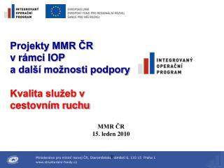 Projekty MMR ČR  v rámci IOP a další možnosti podpory Kvalita služeb v  cestovním ruchu