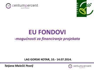 EU FONDOVI -mogućnosti za financiranje projekata