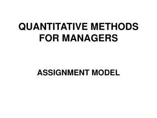 QUANTITATIVE METHODS FOR MANAGERS