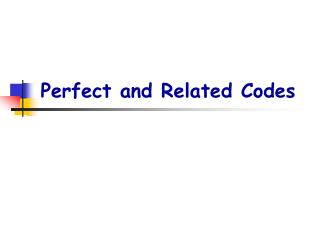 Perfect and Related Codes