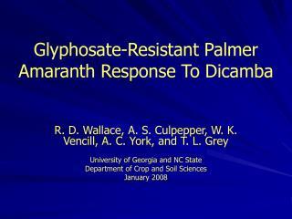 Glyphosate-Resistant Palmer Amaranth Response To Dicamba