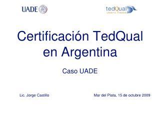 Certificación TedQual en Argentina