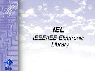 IEL IEEE/IEE Electronic Library