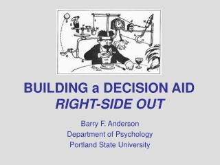 BUILDING a DECISION AID  RIGHT-SIDE OUT