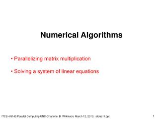 Numerical Algorithms • Parallelizing matrix multiplication • Solving a system of linear equations